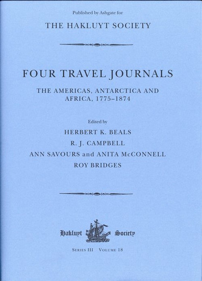 Four Travel Journals The Americas, Antarctica and Africa, 1775-1874
