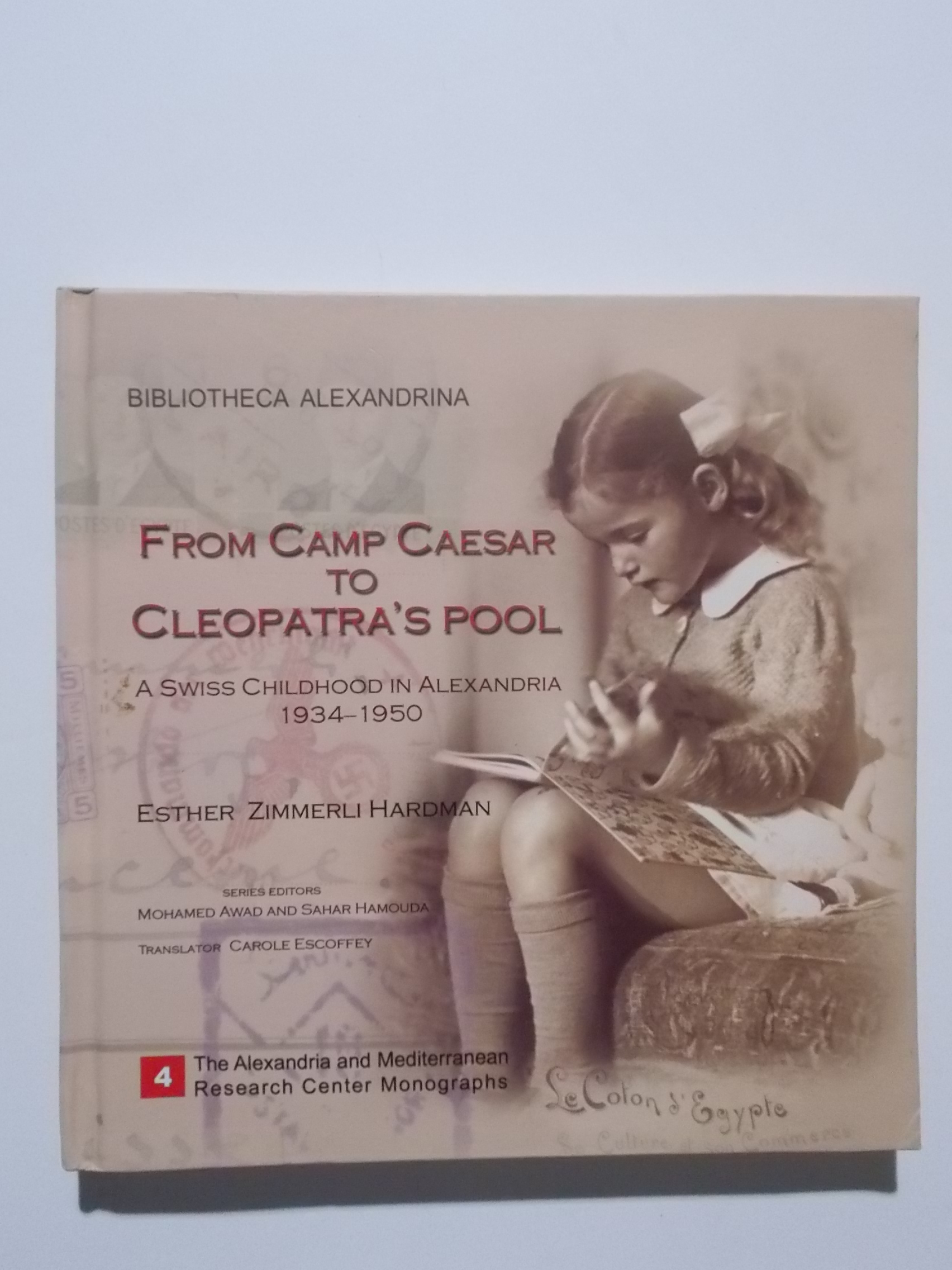 From Camp Caesar to Cleopatra's Pool : a Swiss childhood in Alexandria, 1934 – 1950