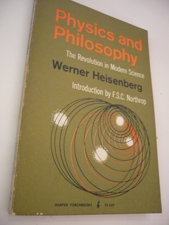 Werber Heisenberg. Physics and Philosophy. The Revolution in Modern Science