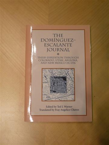 THE Dominguez Escalante Journal: Their Expedition Through Colorado Utah Az & N Mex 1776