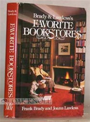 Brady, Frank and Joann Lawless . BRADY & LAWLESS'S FAVORITE BOOKSTORES